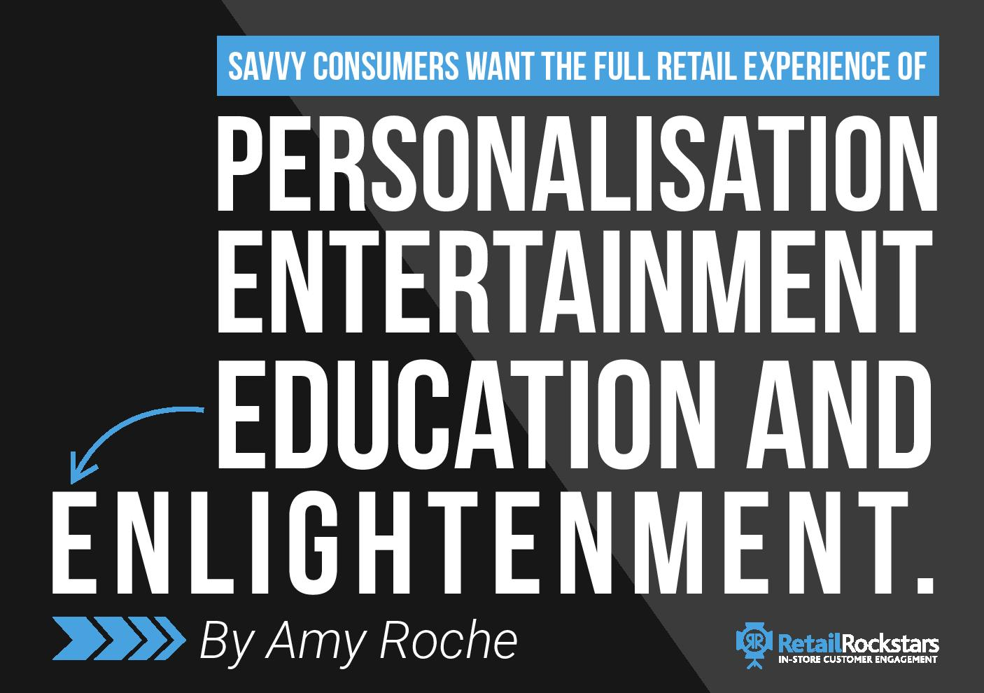 retail experience, in-store experience, customer experience, personalisation, entertainment, enlightenment